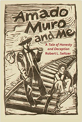 Amado-Muro-and-Me-A-Tale-of-Honesty-and-Deception-By-Robert-L.-Seltzer.jpg